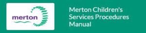 Merton Children's Services Procedures Manual
